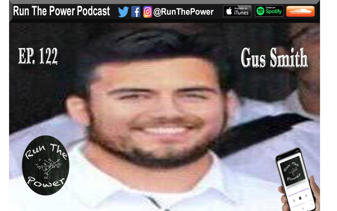 """Gus Smith – Lessons of a Young Offensive Line Coach Ep. 122"" Run The Power : A Football Coach's Podcast"