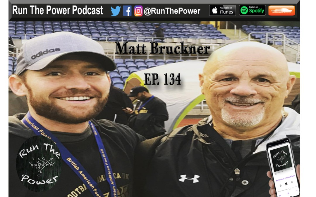 """Matt Bruckner – O Coordinator for London Warriors in UK Ep. 134"" Run The Power : A Football Coach's Podcast"