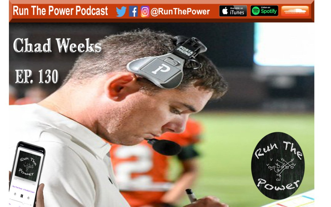 """""""Chad Weeks – Play-action Passes and 12 Personnel Ep. 130"""" Run The Power : A Football Coach's Podcast"""