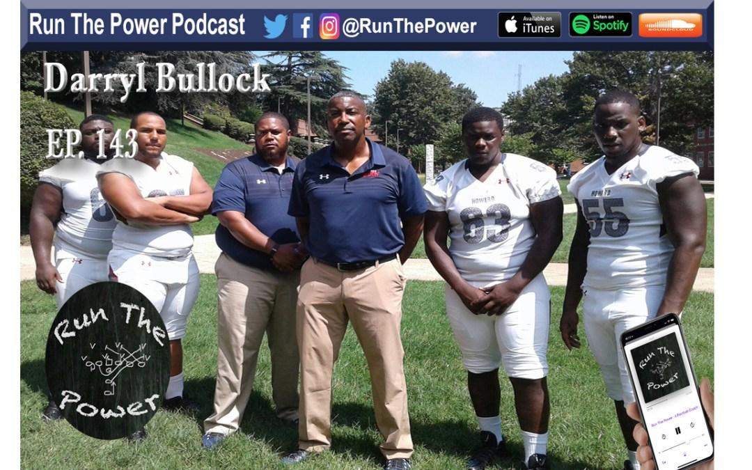 """""""Darryl Bullock – 87 National Champion & OL/DL Coach Ep. 143"""" Run The Power : A Football Coach's Podcast"""