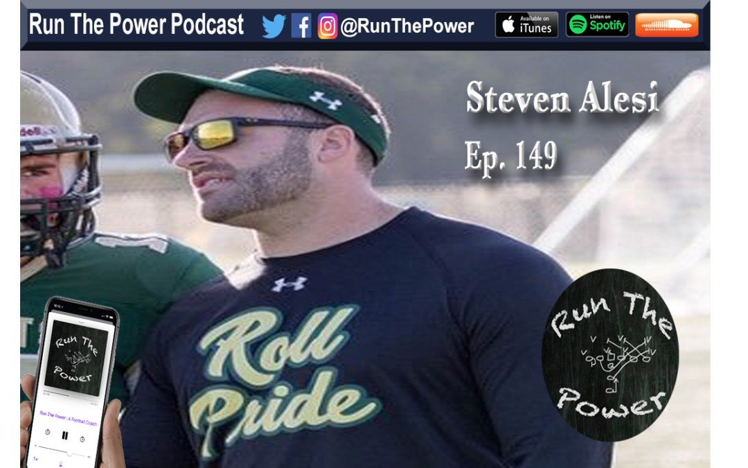 """""""Steven Alesi – Evolution of a Diverse, Attacking Offense Ep. 149"""" Run The Power : A Football Coach's Podcast"""