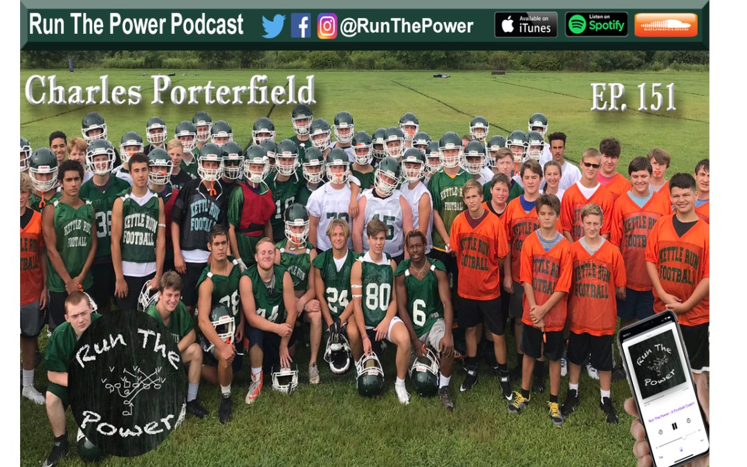 """Charles Porterfield – Running Power at Kettle Run HS in Virginia Ep. 151"" Run The Power : A Football Coach's Podcast"
