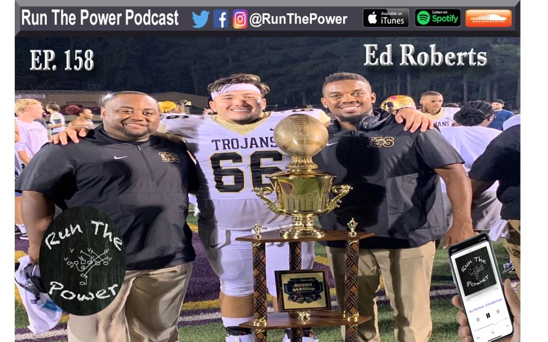 """Ed Roberts – Offensive Coordinator, Hot Springs Arkansas Ep. 158"" Run The Power : A Football Coach's Podcast"