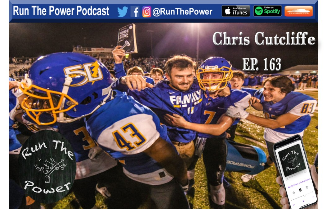 """Chris Cutcliffe – State Champion HC in Mississippi Ep. 163"" Run The Power : A Football coach's Podcast"