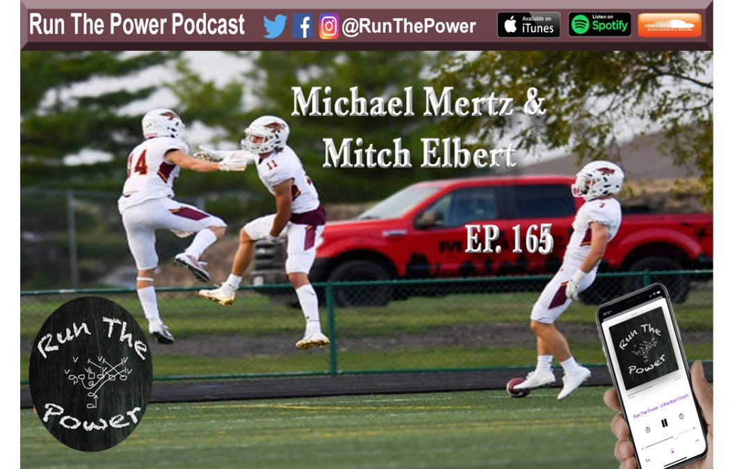 """Michael Mertz & Mitch Elbert – Coaching 9th Grade Ep. 165"" Run the Power : A Football Coach's Podcast"