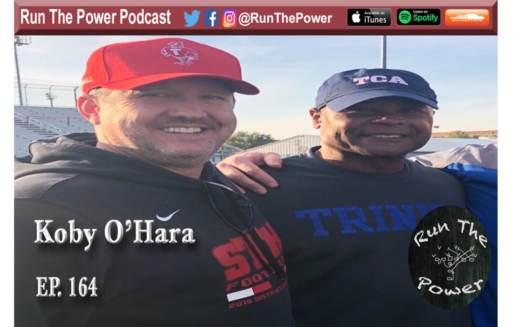 """Koby O'Hara – Coaching O-Line in Houston Texas Ep. 164"" Run The Power : A Football Coach's Podcast"