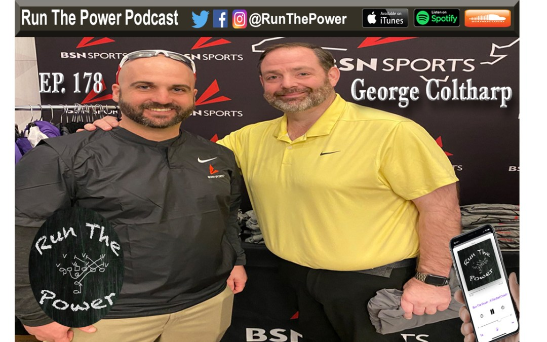 """George Coltharp – 92 Mesh Group Ep. 178"" Run The Power : A Football Coach's Podcast"