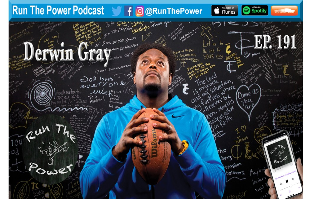 """Derwin Gray – From NFL Safety to Pastor & Author Ep. 191"" Run The Power : A Football Coach's Podcast"
