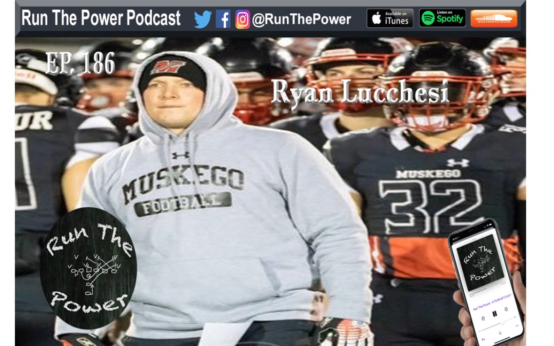 """Ryan Lucchesi – 3-3 Stack Muskego Wisconsin EP. 186"" Run The Power : A Football Coach's Podcast"