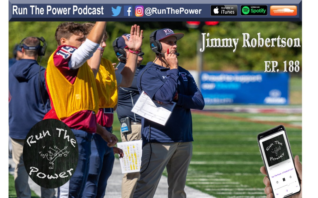 """Jimmy Robertson – Fast Five Star at FDU Ep. 188"" Run The Power : A Football Coach's Podcast"