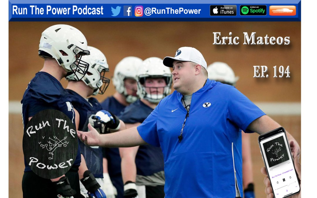 """Eric Mateos – Pass Pro & Wide Zone at BYU Ep. 194"" Run The Power : A Football Coach's Podcast"