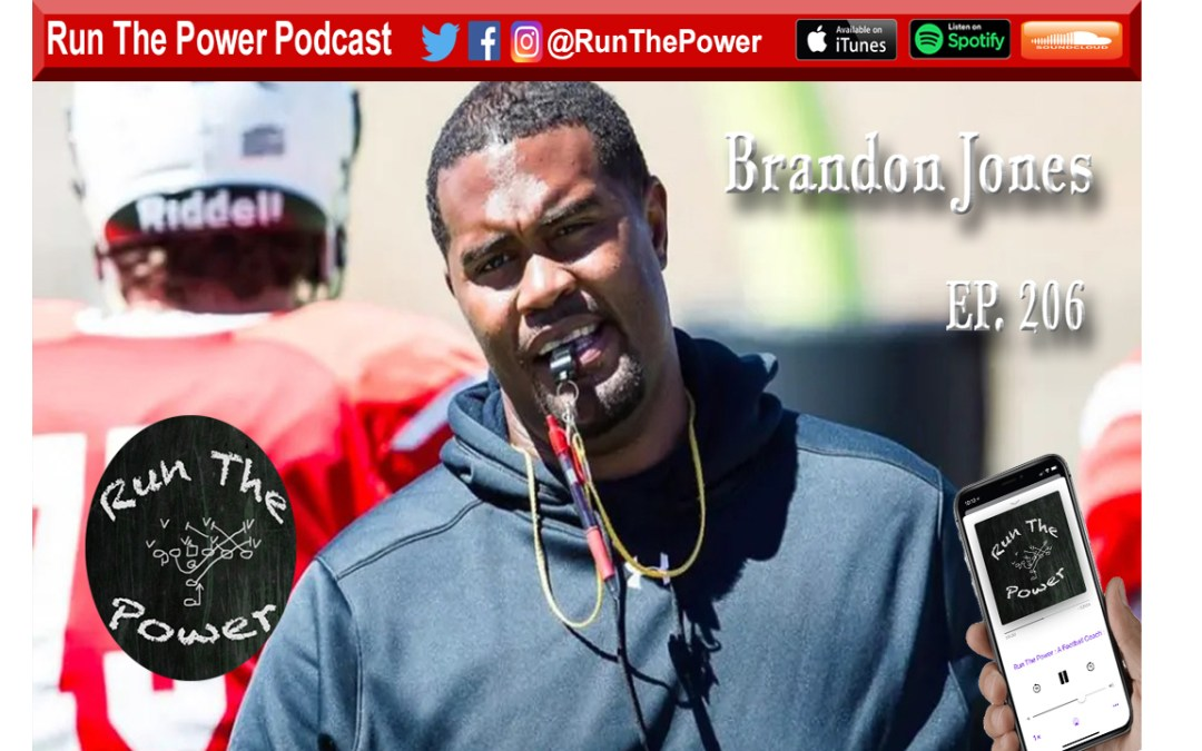 """Brandon Jones – Coaching O-Line In THE 3rd Ep. 206"" Run The Power : A Football Coach's Podcast"