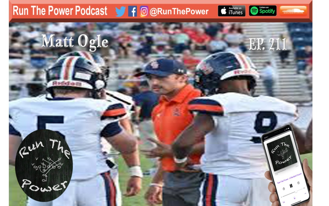 """Matt Ogle – Coaching on Both Sides of the Ball Ep. 211"" Run The Power : A Football Coach's Podcast"