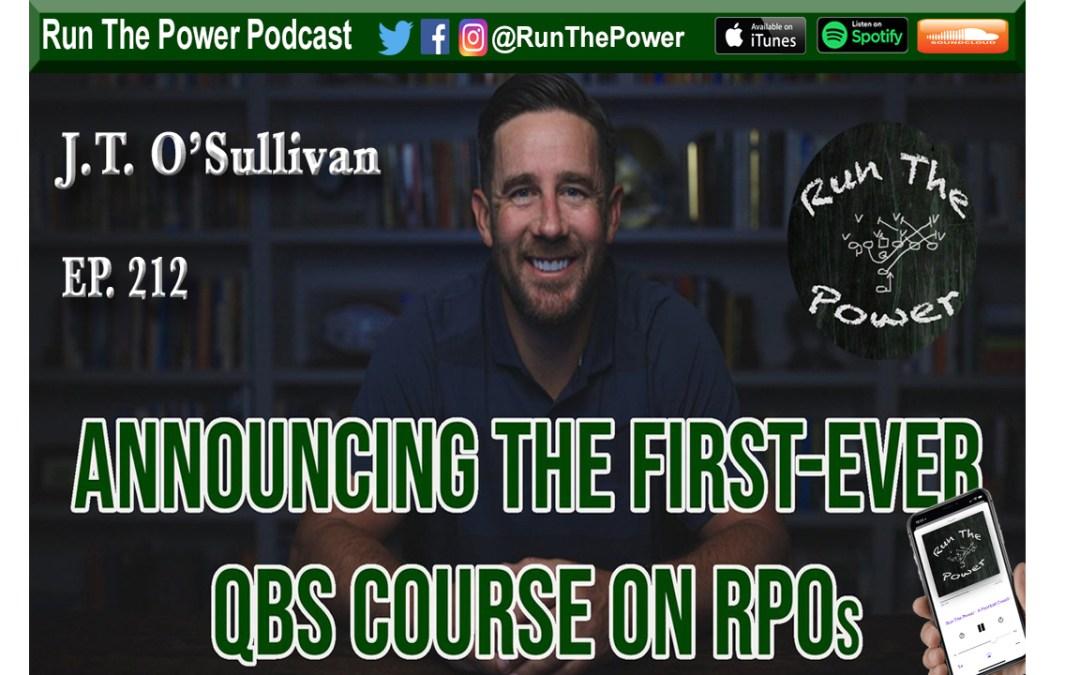 """""""J.T. O'Sullivan – The RPO Framework Ep. 212"""" Run The Power : A Football Coach's Podcast"""