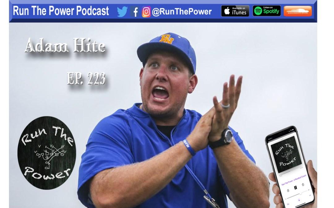 """Adam Hite – Installing an Up-Tempo Offense Ep. 223"" Run The Power : A Football Coach's Podcast"