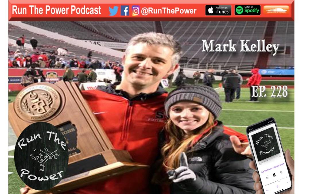 """""""Mark Kelley – Team Building in Arkansas Ep. 228"""" Run The Power : A Football Coach's Podcast"""