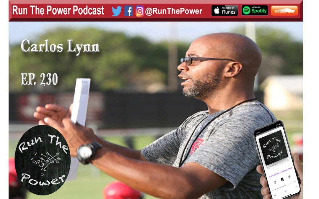 """Carlos Lynn – TTHL at Cedar Hill Ep. 230"" Run The Power : A Football Coach's Podcast"
