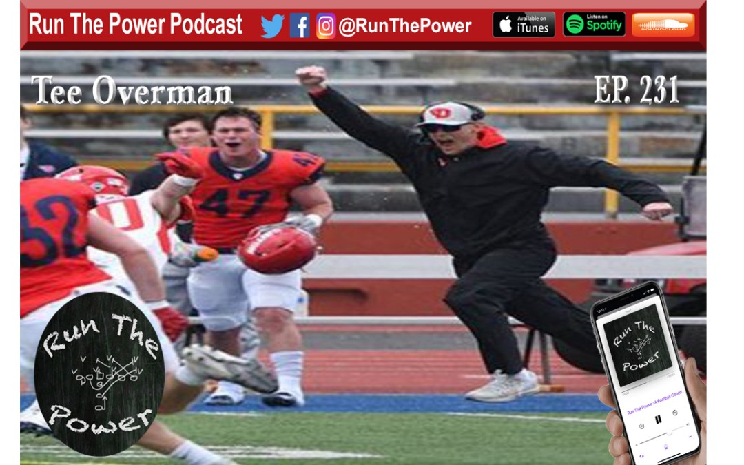 """Tee Overman – All Things Defense at University of Dayton Ep. 231"" Run The Power : A Football Coach's Podcast"