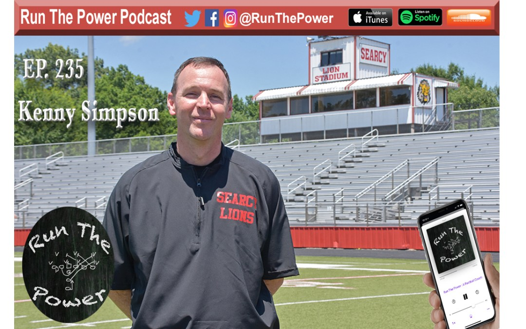 """Kenny Simpson – Running A Successful Program Ep. 235"" Run The Power : A Football Coach's Podcast"