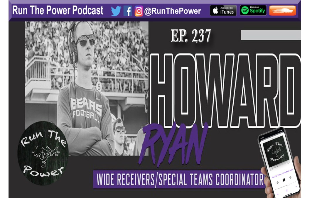 """Ryan Howard – All Things Special Teams at UCA Ep. 237"" Run The Power : A Football Coach's Podcast"