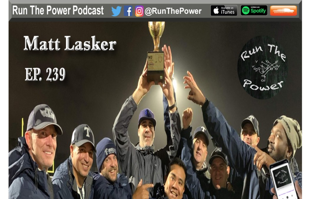 """Matt Lasker – Youth Football Air Raid Ep. 239"" Run The Power : A Football Coach's Podcast"