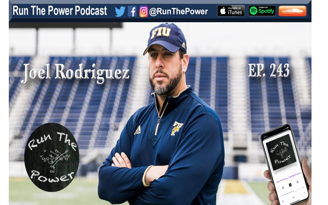 """""""Joel Rodriguez – Coaching O-Line at FIU Ep. 243"""" Run The Power : A Football Coach's Podcast"""