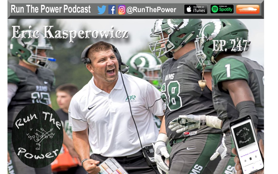 """Eric Kasperowicz – 2020 State Championship Coach at Pine-Richland HS Ep. 247"" Run The Power : A Football Coach's Podcast"
