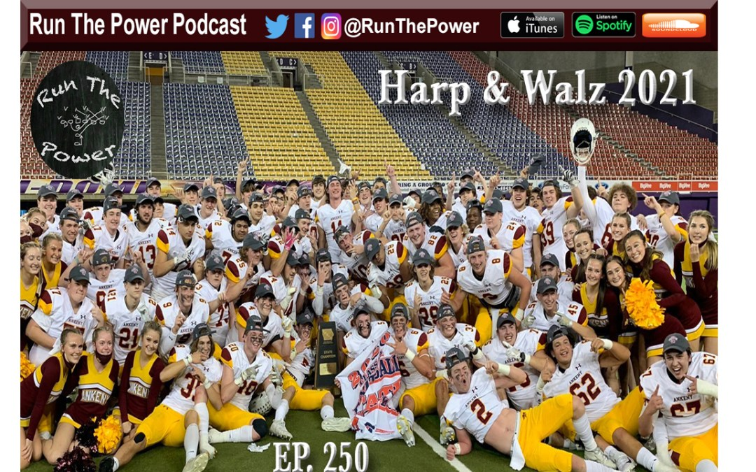 """Harp & Walz 2021 – Ankeny Hawks, State Champions Ep. 250"" Run The Power : A Football Coach's Podcast"