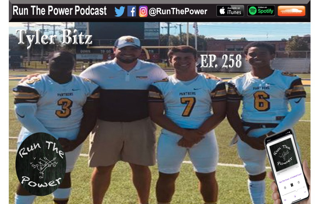 """""""Tyler Bitz – Building a Brand for Your Position Group Ep. 258"""" Run The Power : A Football Coach's Podcast"""