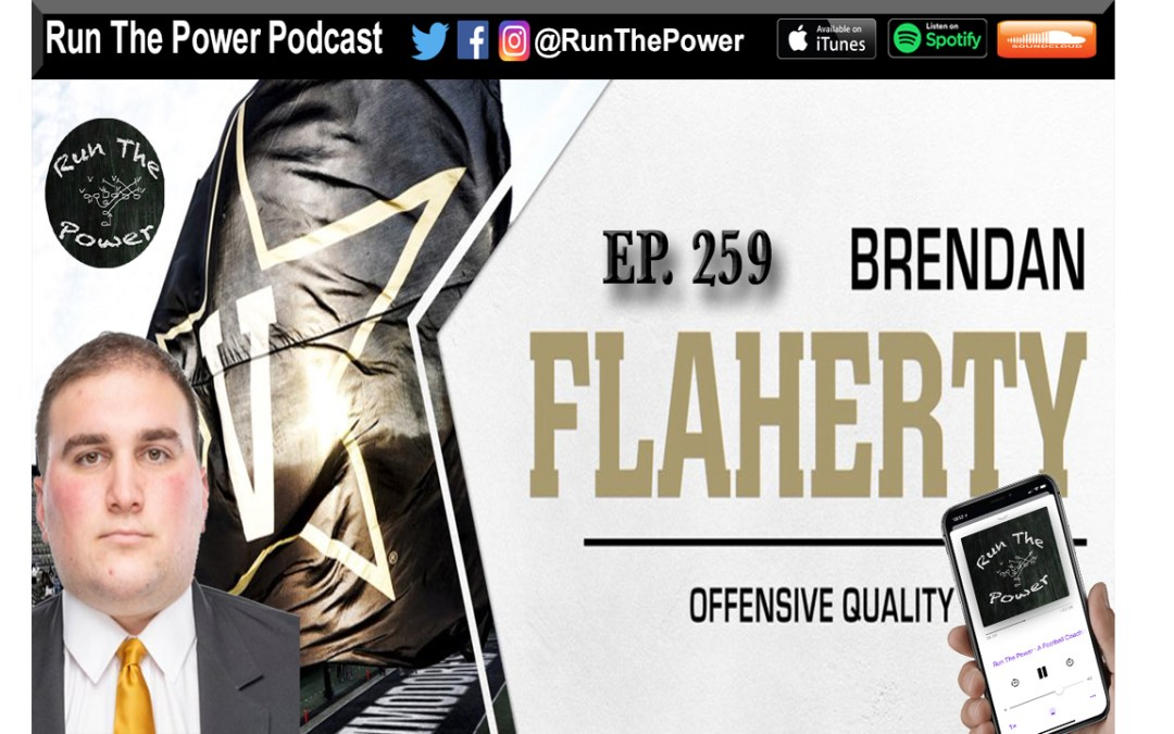 """Brendan Flaherty – TE's QC at Vanderbilt University Ep. 259"" Run The Power : A Football Coach's Podcast"