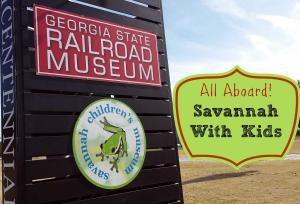 Savannah with Kids, Georgia State Railroad Museum