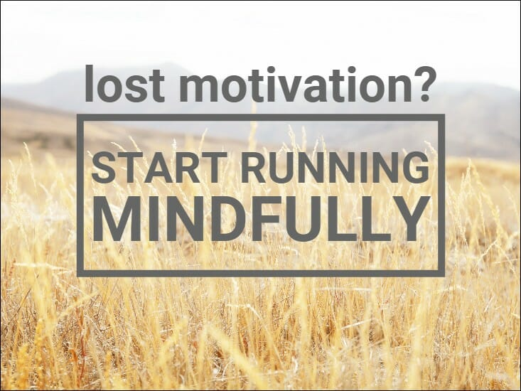 How to Use Mindful Running to Restore Motivation