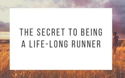 The Secret to Being a Life-Long Runner