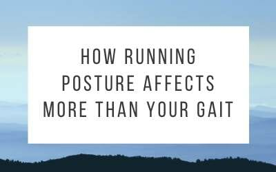 How Running Posture Affects More Than Your Gait
