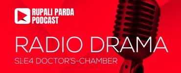 DOCTOR'S-CHAMBER | RUPALI PARDA PODCAST | RADIO DRAMA S1E4 7
