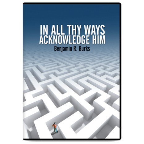In All Thy Ways Acknowledge Him (DVD)