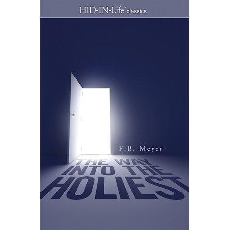 The Way Into the Holiest - F.B. Meyer