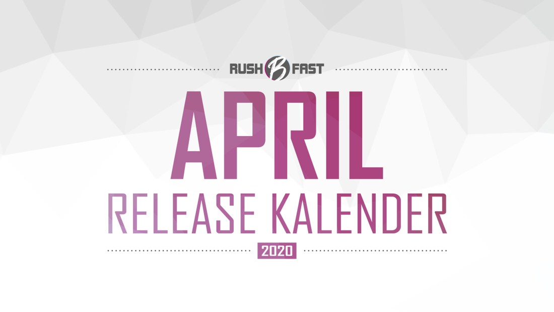 rush'B'fast - Game-Release-Kalender: April 2020