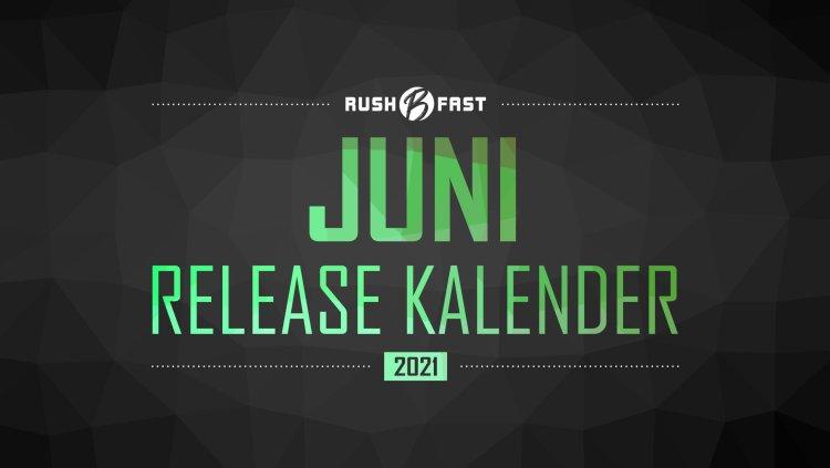 rushBfast - Game-Release-Kalender: Juni 2021