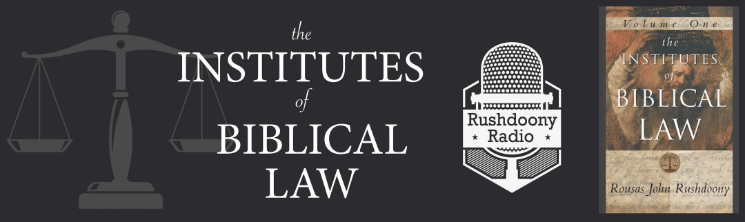 IBL: Introduction to the Law - Rushdoony Radio