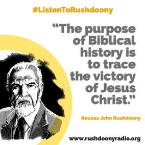 Rushdoony Quote 16
