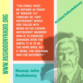 Rushdoony Quote 41
