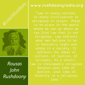 Rushdoony Quote 44