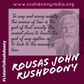Rushdoony Quote 46