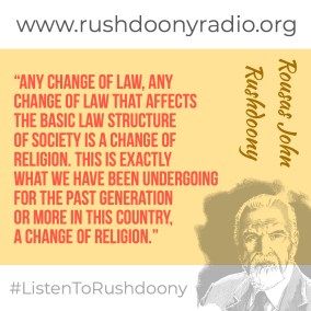 Rushdoony Quote 47