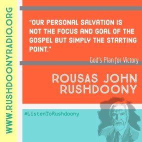Rushdoony Quote 60