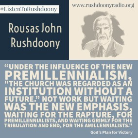 Rushdoony Quote 77