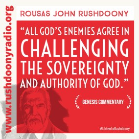 Rushdoony Quote 83