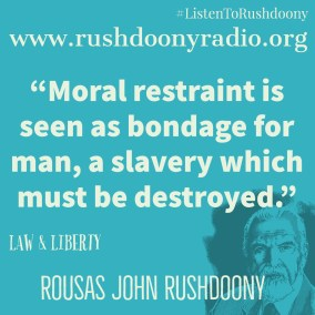 Rushdoony Quote 101