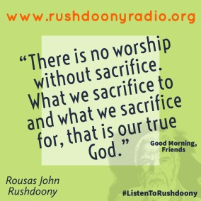 Rushdoony Quote 114
